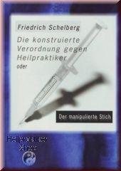 Die konstruierte Verordnung gegen Heilpraktiker, Friedrich Schelberg